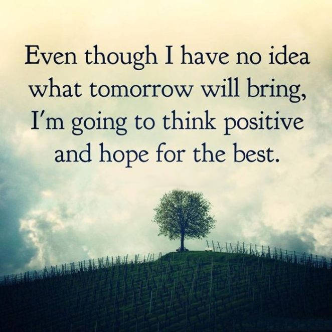 quote even though i have no idea what tomorrow will bring,